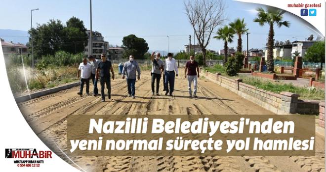 Nazilli Belediyesi'nden yeni normal süreçte yol hamlesi