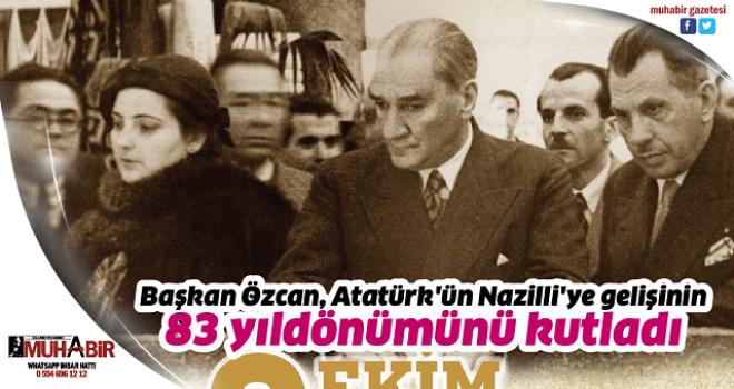 Başkan Özcan, Atatürk'ün Nazilli'ye gelişinin 83 yıldönümünü kutladı