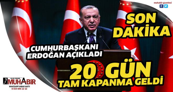 20  GÜN TAM KAPANMA GELDİ