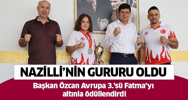 Başkan Özcan Avrupa 3.'sü Fatma'yı altınla ödüllendirdi