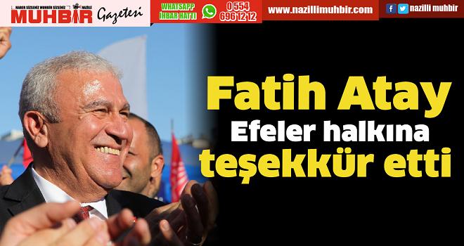 Fatih Atay, Efeler halkına teşekkür etti