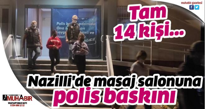 Nazilli'de masaj salonuna polis baskını Tam 14 kişi...