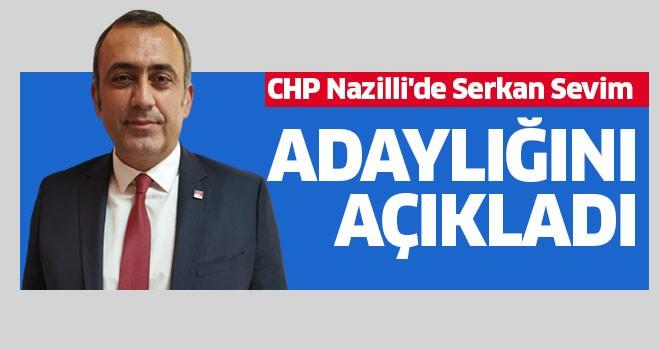 CHP Nazilli'de Serkan Sevim adaylığını açıkladı