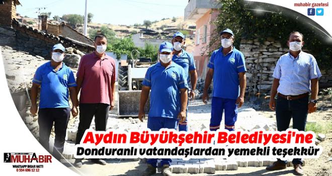 Aydın Büyükşehir Belediyesi'ne Donduranlı vatandaşlardan yemekli teşekkür