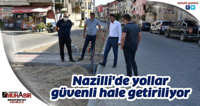 Nazilli'de yollar güvenli hale getiriliyor