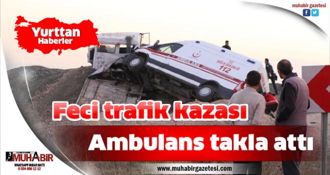 Ambulans takla attı