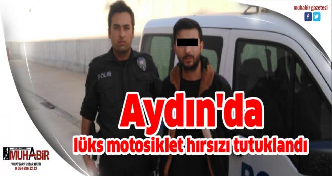 Aydın'da lüks motosiklet hırsızı tutuklandı