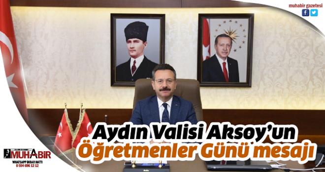 Aydın Valisi Aksoy'un Öğretmenler Günü mesajı