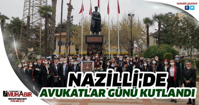 NAZİLLİ'DE AVUKATLAR GÜNÜ KUTLANDI