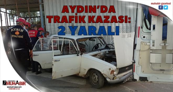 Aydın'da trafik kazası: 2 yaralı