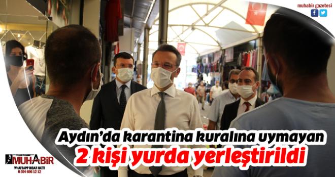 Aydın'da karantina kuralına uymayan 2 kişi yurda yerleştirildi