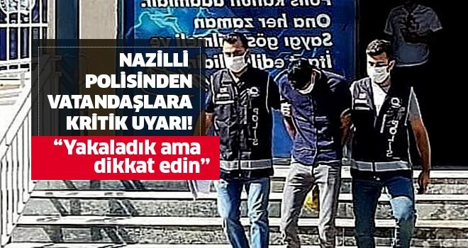Nazilli Polisinden vatandaşlara kritik uyarı!