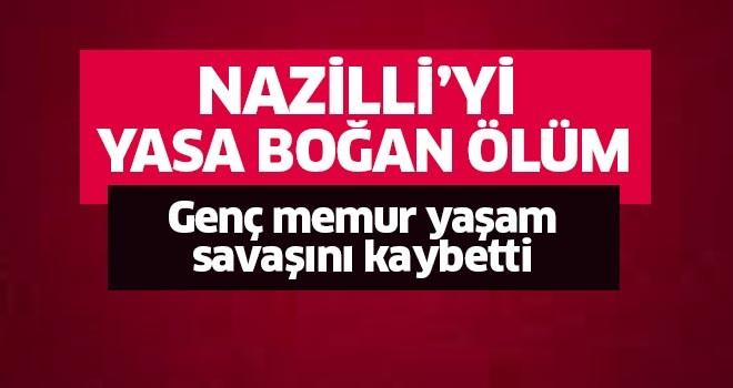 Nazilli'yi üzüntüye boğan ölüm!