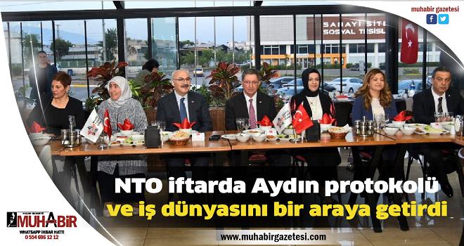 NTO iftarda Aydın protokolü ve iş dünyasını bir araya getirdi