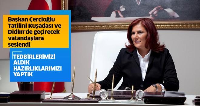 Başkan Çerçioğlu: Tedbirlerimizi aldık, hazırlıklarımızı yaptık