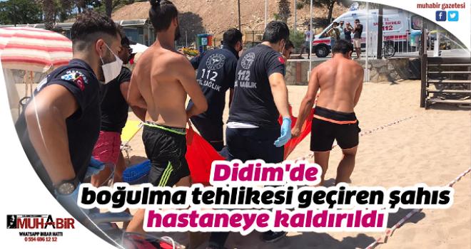 Didim'de boğulma tehlikesi geçiren şahıs hastaneye kaldırıldı