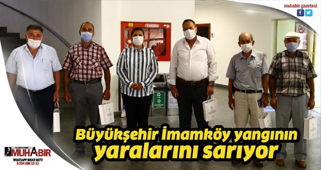 Büyükşehir İmamköy yangının yaralarını sarıyor