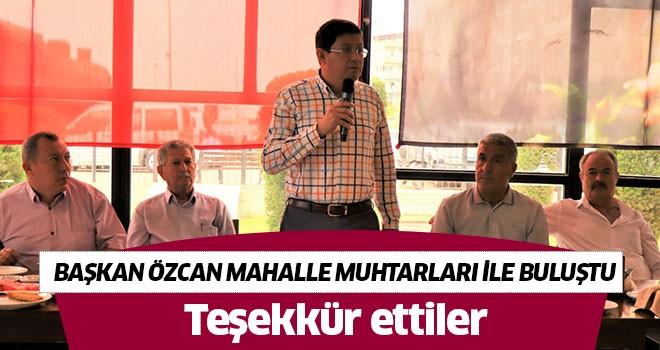 Başkan Özcan mahalle muhtarları ile buluştu