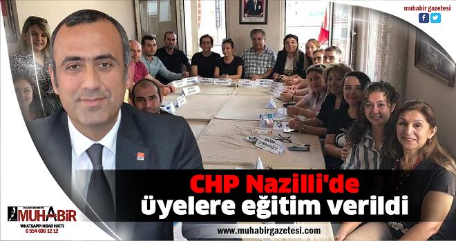 CHP Nazilli'de üyelere eğitim verildi