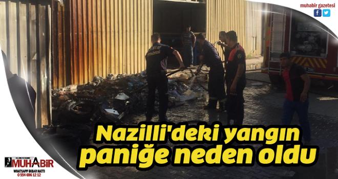 Nazilli'deki yangın paniğe neden oldu