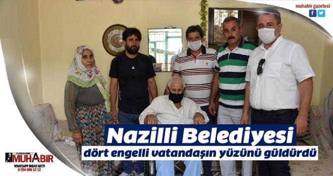 Nazilli Belediyesi, dört engelli vatandaşın yüzünü güldürdü