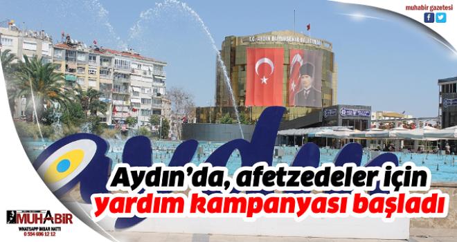 Aydın'da, afetzedeler için yardım kampanyası başladı