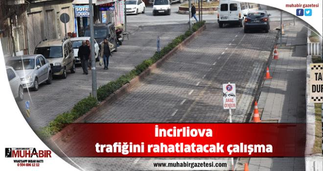 İncirliova trafiğini rahatlatacak çalışma