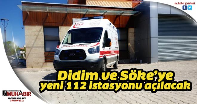 Didim ve Söke'ye yeni 112 istasyonu açılacak