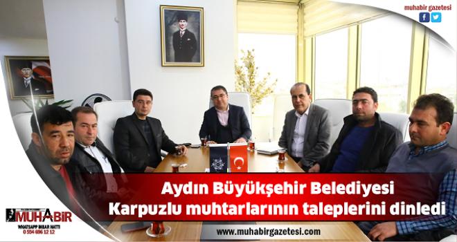 Aydın Büyükşehir Belediyesi, Karpuzlu muhtarlarının taleplerini dinledi