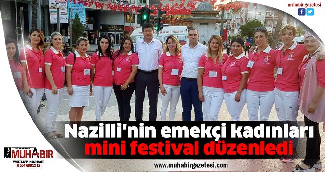Nazilli'nin emekçi kadınları mini festival düzenledi
