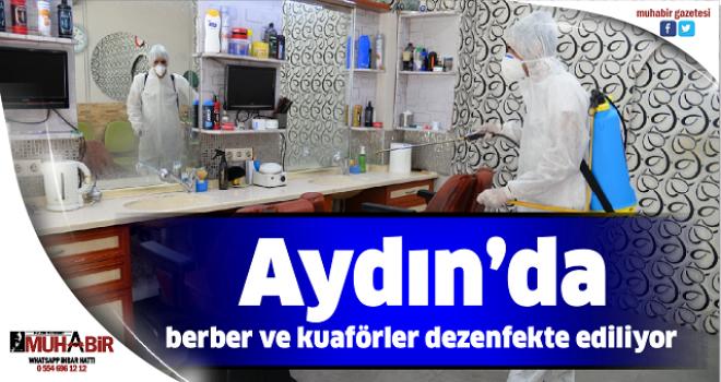 Aydın'da berber ve kuaförler dezenfekte ediliyor