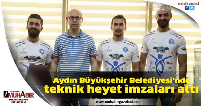 Aydın Büyükşehir Belediyesi'nde teknik heyet imzaları attı