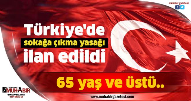 Türkiye'de sokağa çıkma yasağı ilan edildi
