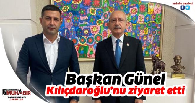 Başkan Günel, Kılıçdaroğlu'nu ziyaret etti