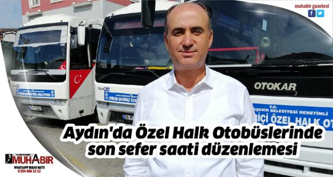 Aydın'da Özel Halk Otobüslerinde son sefer saati düzenlemesi