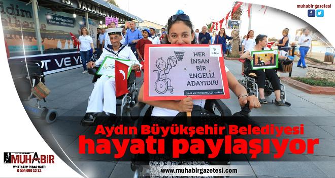 Aydın Büyükşehir Belediyesi hayatı paylaşıyor