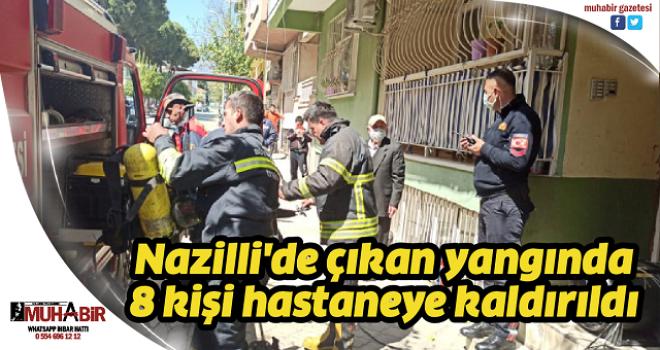 Nazilli'de çıkan yangında 8 kişi hastaneye kaldırıldı