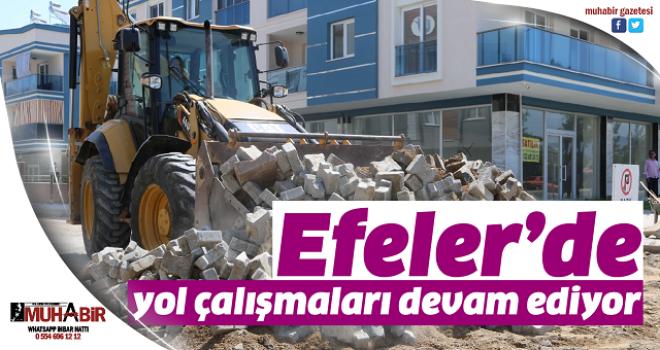 Efeler'de yol çalışmaları devam ediyor