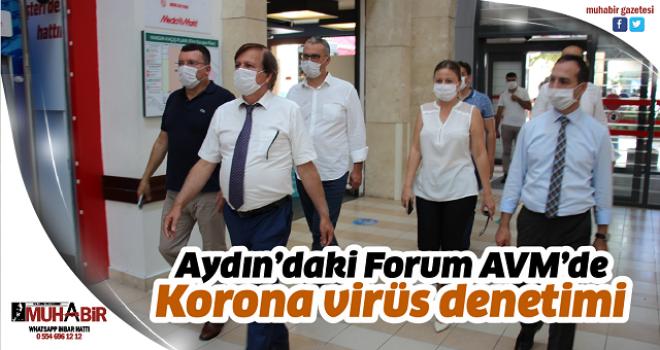 Aydın'daki Forum AVM'de Korona virüs denetimi