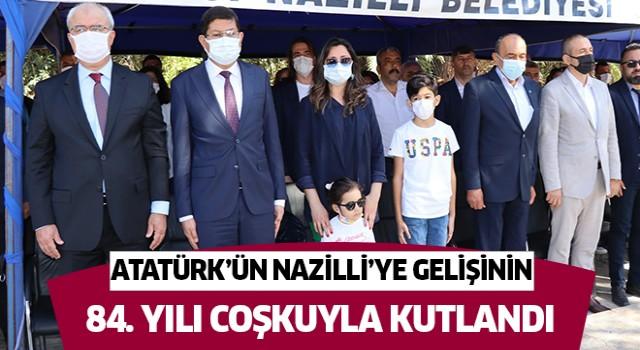 Atatürk'ün Nazilli'ye gelişinin 84. yılı coşkuyla kutlandı