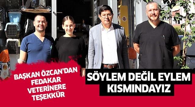 Başkan Özcan'dan fedakar veteriner hekime teşekkür