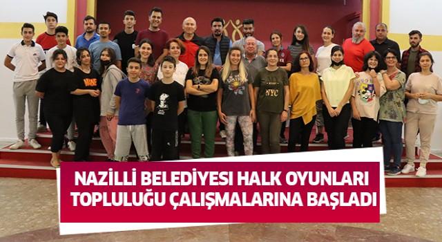 Nazilli Belediyesi Halk Oyunları Topluluğu çalışmalarına başladı