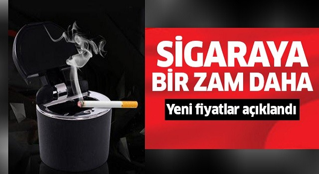 Sigaraya bir zam haberi daha!