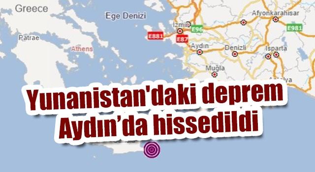 Yunanistan'daki deprem Aydın'da hissedildi