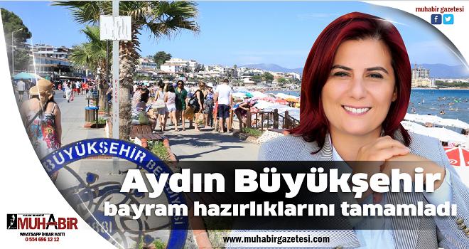 Aydın Büyükşehir bayram hazırlıklarını tamamladı