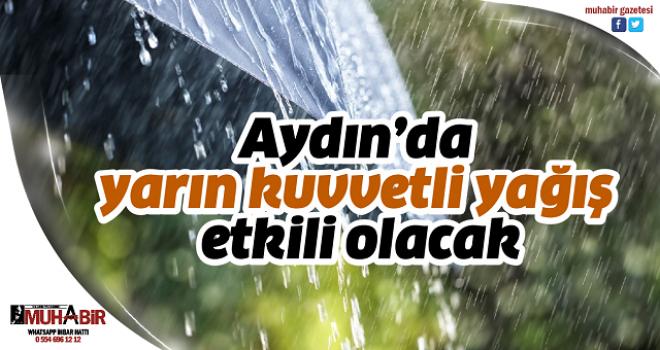 Aydın'da yarın kuvvetli yağış etkili olacak