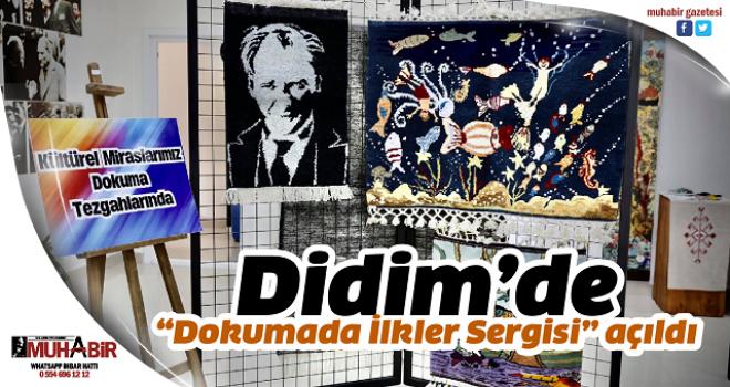 """Didim'de """"Dokumada İlkler Sergisi"""" açıldı"""