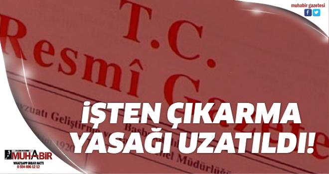 İşten çıkarma ve ücretsiz izin desteği Resmi Gazete