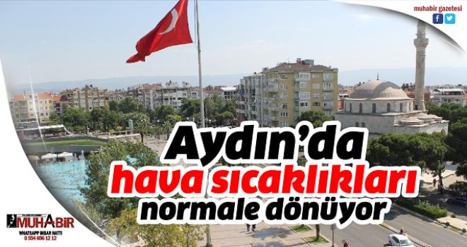 Aydın'da hava sıcaklıkları normale dönüyor