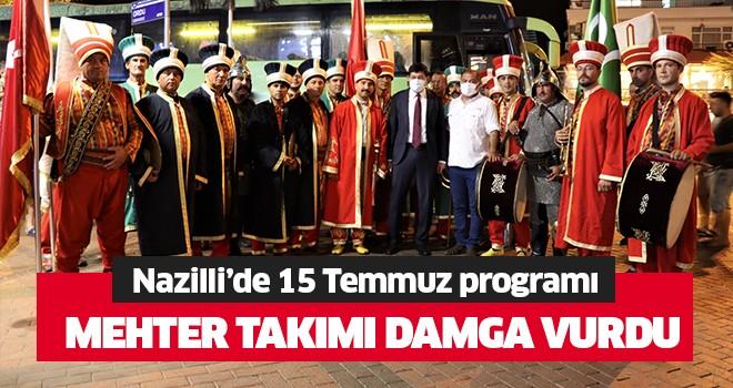 15 Temmuz programına Nazilli Belediyesi Mehter Takımı damga vurdu